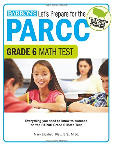 Let's Prepare for the PARCC Grade 6 Math Test (Let's Prepare for the PARCC… Tests)