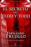 El secreto de Tedd y Todd / The secret of Tedd and Todd