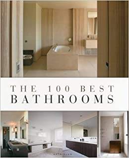 Amazon The 100 Best Bathrooms 9789089441171 Wim Pauwels Books