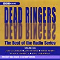 Dead Ringers: The Best of the Radio Series Audiobook by  BBC Worldwide Narrated by Jon Culshaw, Phil Cornwell, Jan Ravens, Mark Perry, Kevin Connelly