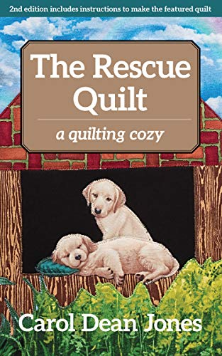 The Rescue Quilt: A Quilting Cozy by [Jones, Carol Dean]