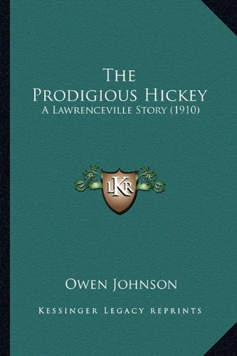 Lawrenceville Collection (The Prodigious Hickey: A Lawrenceville Story (1910))