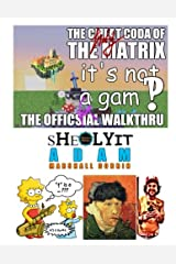 The HOLY Coda of the Matrix in Greyscale to CYMK: HOLY SHIT: The OfficSial Walkthru sHeOLYit Paperback
