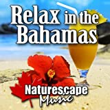 Relax in the Bahamas (Tropical Music with Sounds of the Beach)