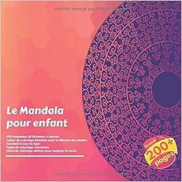 Le Mandala Pour Enfant 200 Mandalas 3d Flottants A Colorier