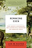 Remaking Eden, Lee M. Silver, 0061235199