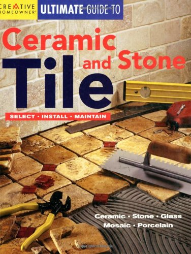 Ultimate Guide to Ceramic & Stone Tile: Select, Install, Maintain (Home Improvement) (English and English Edition)