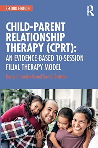 CPRT Second Edition Package: Child-Parent Relationship Therapy (CPRT): An Evidence-Based 10-Session Filial Therapy Model (Volume 1) (Child Parent Relationship Therapy Cprt Treatment Manual)