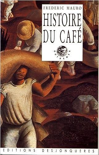 Histoire Du Cafe Frederic Mauro 9782843210495 Amazon Com