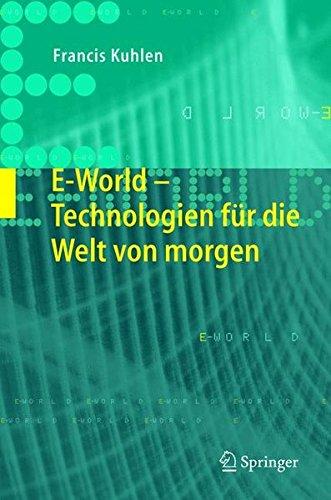 E-World: Technologien für die Welt von morgen: Technologien Fur Die Welt Von Morgen