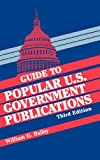 Guide to Popular U. S. Government Publications, Frank W. Hoffmann and Richard J. Wood, 1563080311