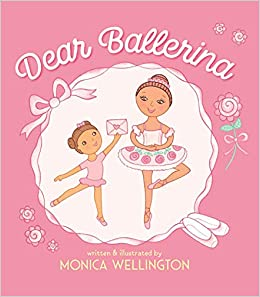 a5dc849e7 Dear Ballerina  Monica Wellington  9780823439324  Amazon.com  Books