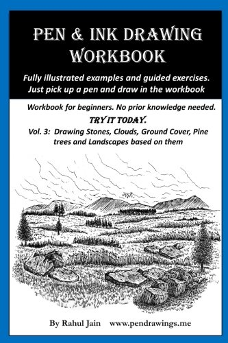 Pen Ink Technique - Pen & Ink Drawing Workbook vol 3: Learn to Draw Pleasing Pen & Ink Landscapes