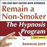 Remain a Non-Smoker (The Hypnosis Program)
