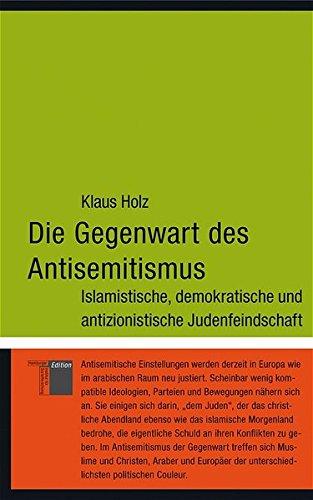 Die Gegenwart des Antisemitismus. Islamistische, demokratische und antizionistische Judenfeindschaft (kleine reihe)