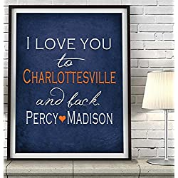 """I Love You to Charlottesville and Back"" Virginia ART PRINT, Customized & Personalized UNFRAMED, Wedding gift, Valentines day gift, Christmas gift, Graduation gift, All Sizes"
