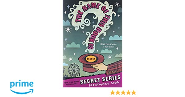 The Name of This Book Is Secret (Secret Series): Amazon.es: Pseudonymous Bosch, Gilbert Ford: Libros en idiomas extranjeros
