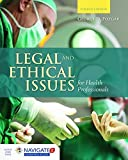 Legal and Ethical Issues for Health Professionals, George D. Pozgar, 1284036790