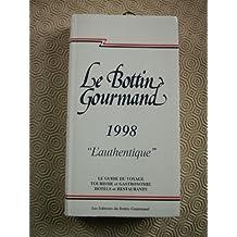 LE BOTTIN GOURMAND 1998 (L'AUTHENTIQUE)