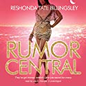 Rumor Central Audiobook by ReShonda Tate Billingsley Narrated by Joy C. Hooper