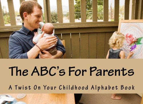 Download The ABC's For Parents: A Twist On Your Childhood Alphabet Book ebook