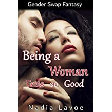 Being a Woman Feels so Good: Gender Swap Fantasy