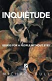 Inquietude: Essays for a People Without Eyes