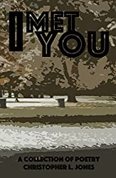 I Met You: A Collection of Poetry