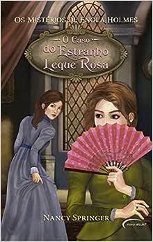 Os Mistério de Enola Holmes. O Caso do Estranho Leque Rosa