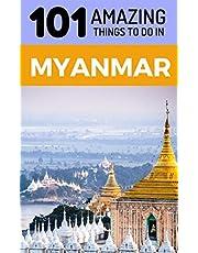 101 Amazing Things to Do in Myanmar: Myanmar Travel Guide