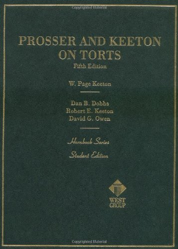 Prosser and Keeton on Torts, 5th Edition (Law Edition Fifth Tort)