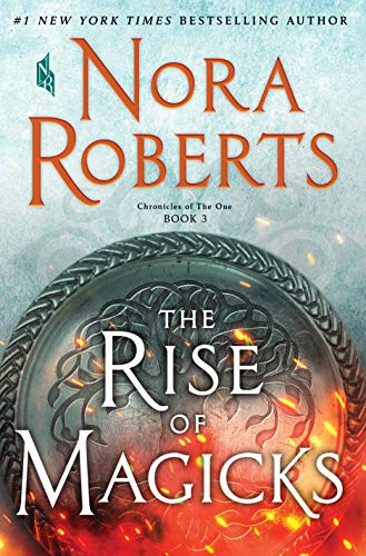 Book cover from The Rise of Magicks: Chronicles of The One, Book 3 by Nora Roberts
