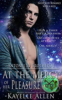 At the Mercy of Her Pleasure: Antonello Brothers 1: a Scifi Romance by [Allen, Kayelle]