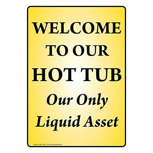 ComplianceSigns Vertical Vinyl Welcome To Our Hot Tub Our Only Liquid Asset Labels, 5 x 3.50 in. with English Text, Yellow, pack of 4