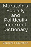 img - for Murstein's Socially and Politically Incorrect Dictionary book / textbook / text book