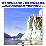 Greenland: Most Important Natural Park In The World