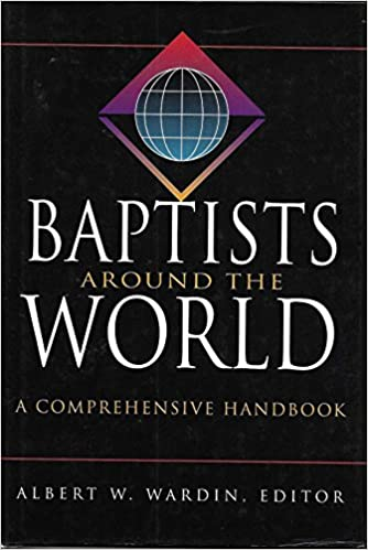 Baptists around the world a comprehensive handbook albert w baptists around the world a comprehensive handbook albert w wardin 9780805410761 amazon books sciox Gallery