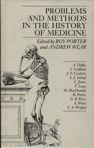 Problems and Methods in the History of Medicine (The Wellcome Institute Series in the History of Medicine)
