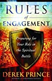 Rules of Engagement: Preparing for Your Role in the Spiritual Battle Upd Exp Edition by Prince, Derek [2012]