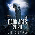 Dark Ages 2020: Dark Ages Series, Book 1 | JD Dutra