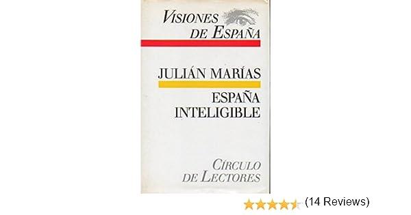ESPAÑA INTELIGIBLE. RAZÓN HISTÓRICA DE LAS ESPAÑAS.: Amazon.es: Marías, Julián.: Libros