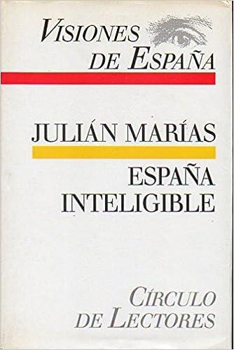 ESPAÑA INTELIGIBLE. RAZÓN HISTÓRICA DE LAS ESPAÑAS.: Amazon.es ...