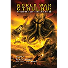 World War Cthulhu: A Collection of Lovecraftian War Stories