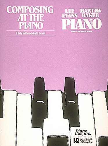 Composing At The Piano Early Intemrediate Level
