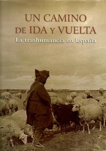 Camino de ida y vuelta, un - trashumancia en España: Amazon.es: Aa.Vv.: Libros