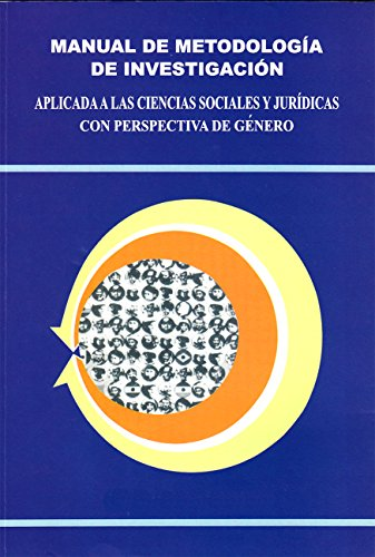 Manual de metodología de investigación aplicada a las ciencias sociales y jurídicas: Perspectiva de género
