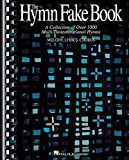 The Hymn Fake Book: A Collection of Over 1000 Multi-Denominational Hymns, Melody, Lyrics, Chords