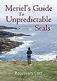 Meriel's Guide to Unpredictable Seals