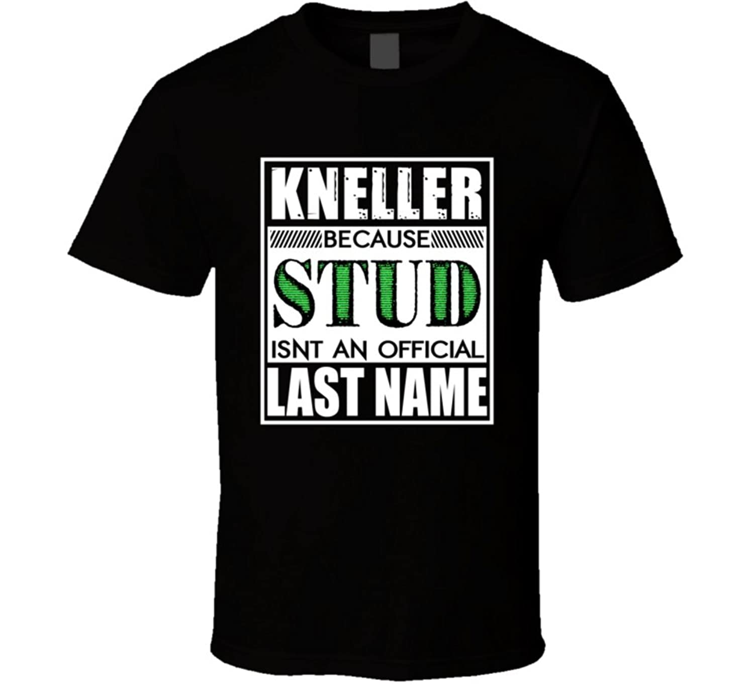 Kneller Because Stud official Last Name Funny T Shirt