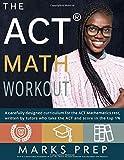 ACT Math Workout: A Carefully Designed Curriculum
